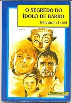 livro - o segredo do ídolo de barro - elisabeth loibl
