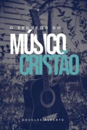 livro - o segredo do músico cristão