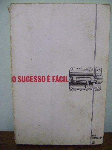 livro o sucesso é fácil - m. r. kopmeyer