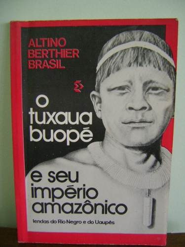 livro o tuxaua buopé lendas rio negro uaupés altino brasil