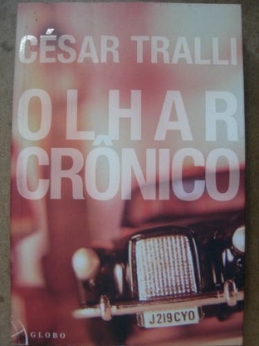 livro olhar crônico cesar tralli 03