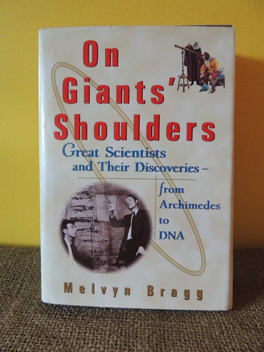 livro on giants shoulders great scientists  - melvyn bragg