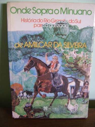 livro onde sopra o minuano - amilcar da silveira