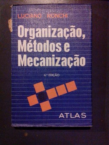 livro - organização, métodos e mecanização - luciano ronchi