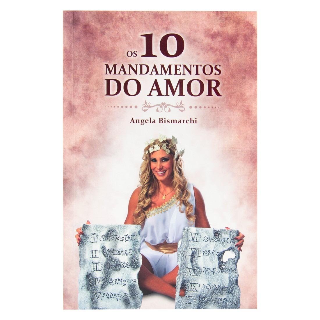 Angela Bismarchi livro os 10 mandamentos do amor angela bismarchi