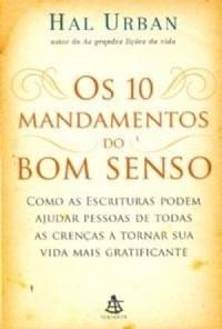 livro - os 10 mandamentos do bom senso - hal urban