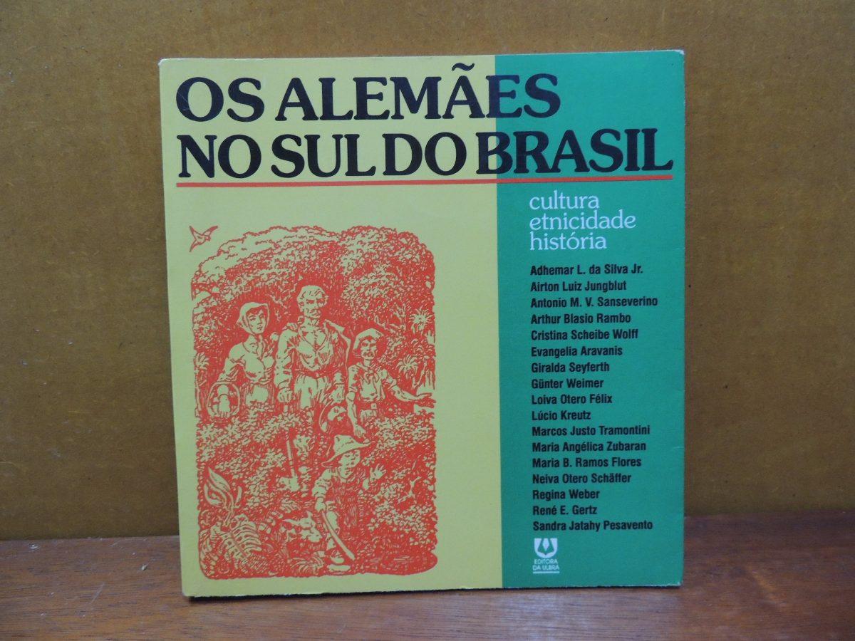 Livro Os Alemães No Sul Do Brasil Cultura Etnicidade