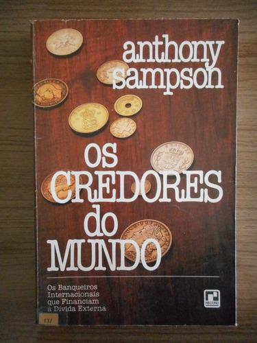 livro os credores do mundo anthony sampson