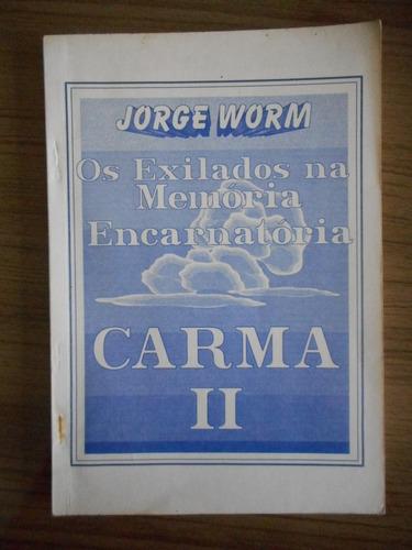 livro os exilados na memória encarnatória - jorge worm