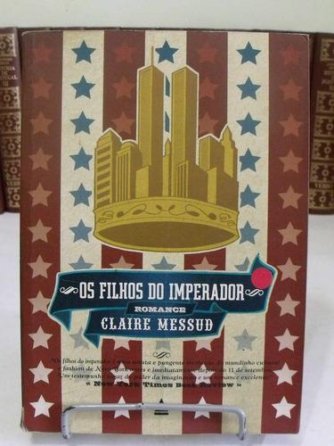 livro - os filhos do imperador -  claire messud