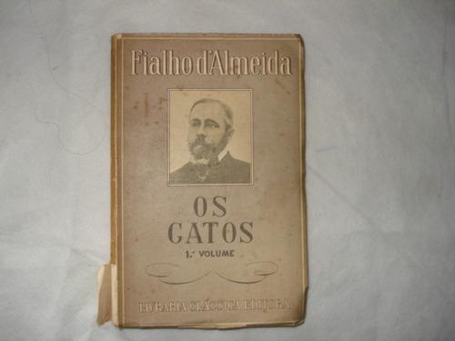 livro os gatos - vol. 1 - fialho dalmeida - 9ª edição 1945