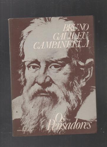 livro os pensadores: bruno, galileu e campanella