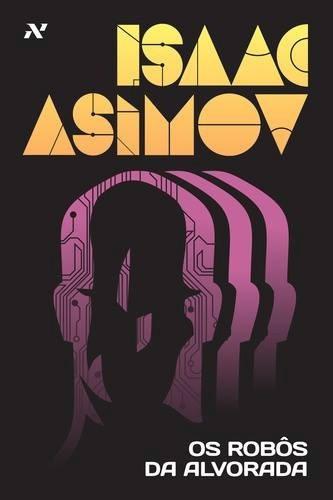 livro os robôs da alvorada - isaac asimov