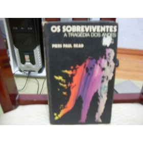 Livro Os Sobreviventes A Tragédia Dos Andes Piers Paul Read