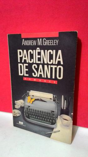 livro paciência de santo - andrew m.greeley