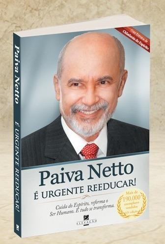 livro paiva netto - é urgente reeducar! - novo