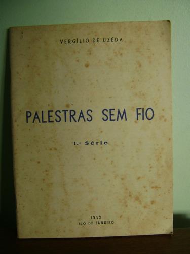 livro palestras sem fio - vergílio de uzêda - 1952