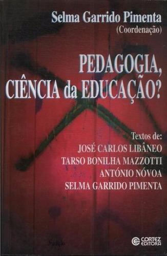livro pedagogia, ciência da educação? selma garrido pimenta