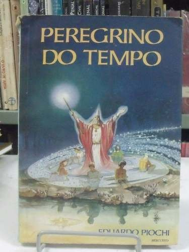 livro - peregrino do tempo - eduardo piochi