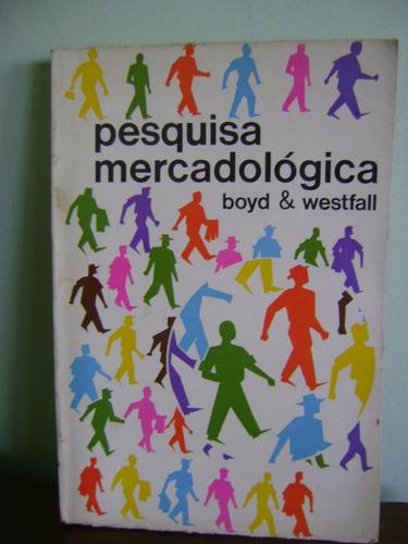 livro pesquisa mercadológica volume i e il boyd e westfall