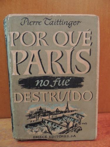 livro pierre taittinger por que paris no fué destruído