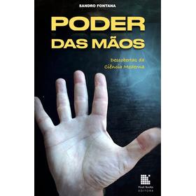 Livro Poder Das Mãos - Descobertas Da Ciência Moderna