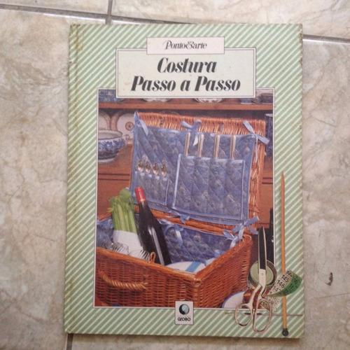 livro ponto & arte costura passo a passo editora globo 1985