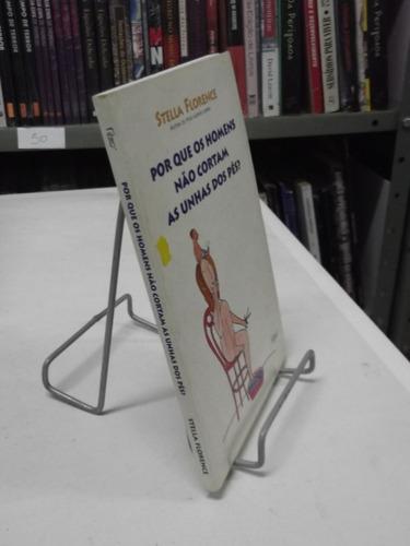 livro por que os homens não cortam as unhas dos pés florence