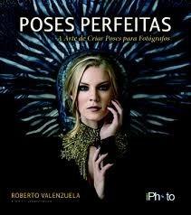livro poses perfeitas roberto valenzuela lancamento 2ª ed