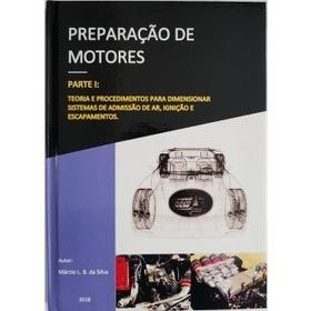 Livro Preparação De Motores - Parte 1:teoria E Procedimentos