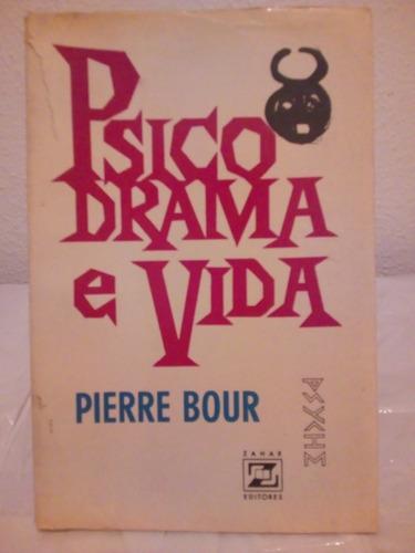 livro psicodrama e vida pierre bour