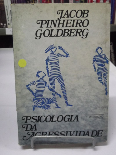 livro - psicologia da agressividade- jacob pinheiro goldberg