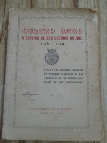 livro quatro anos a serviço de são caetano do sul 1949-1953