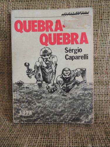 livro quebra - quebra  -  sérgio caparelli  -  l&pm