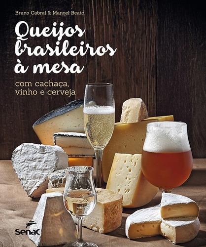 livro -  queijos brasileiros à mesa: com cachaça, vinho etc