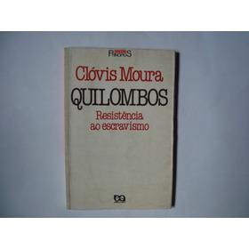 Livro Quilombos / Resistência Ao Escravismo - Clóvis Moura
