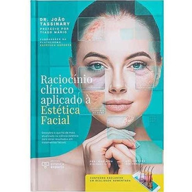 Livro: Raciocínio Clínico Aplicado À Estética Facial