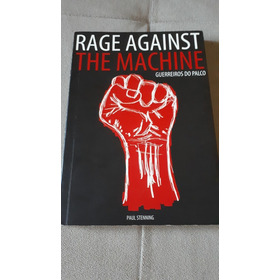 Livro Rage Against The Machine Guerreiros Do Palco