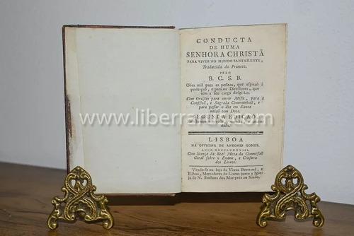 livro raro antigo - conducta de huma senhora christã 1788