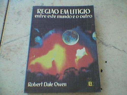 livro região em litigio entre este mundo e o outro - robert