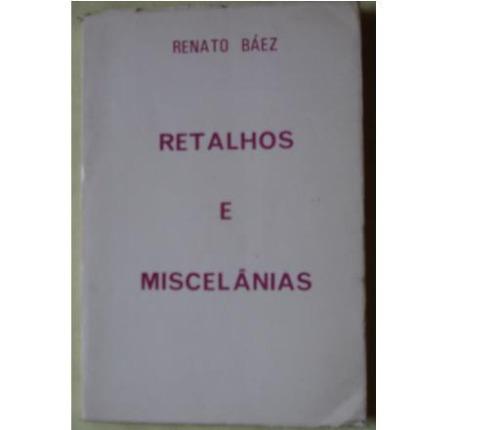 livro -  retalhos e miscelânias - renato báez