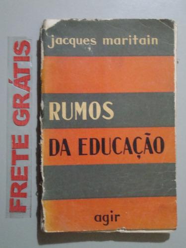 livro rumos da educação - jacques maritain