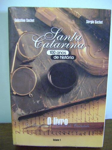 livro santa catarina 100 anos de história celestino sachet