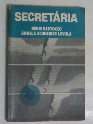 livro: secretária - néris bertocco - ángela schneider loyola