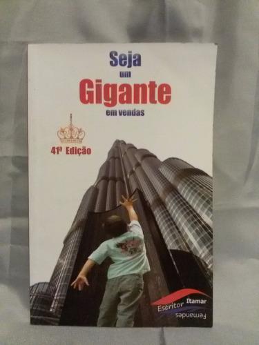 livro seja um gigante em vendas- itamar fernandes- nº 3723