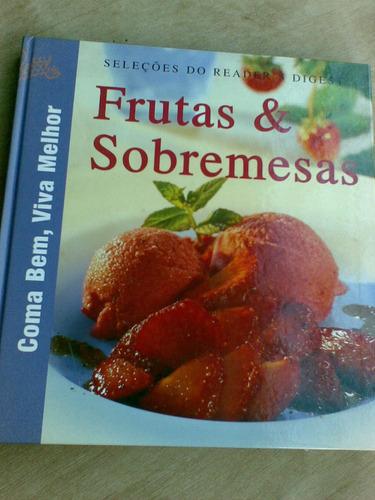 livro - seleções do reader's digest - frutas & sobremesas