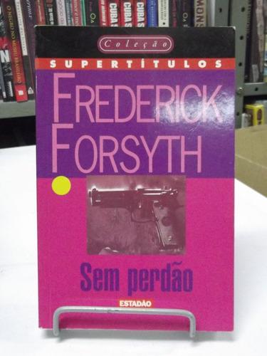 livro - sem perdão - frederick forsyth