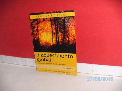 livro série mais ciência o aquecimento global fred pearce