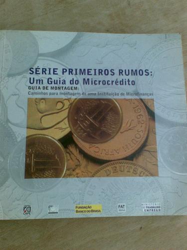 livro - série primeiros rumos: um guia do microcrédito.  gui