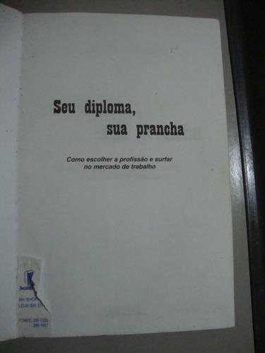 livro seu diploma, sua prancha - roberto macedo